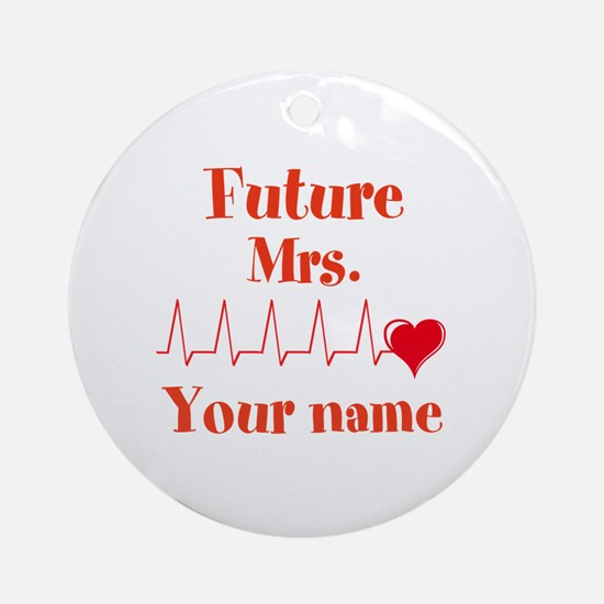 Personalizable Future Mrs. __ Ornament (Round)