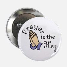 "Prayer Is The Key 2.25"" Button"