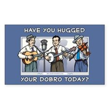 Rectangle Sticker: Have you hugged dobro