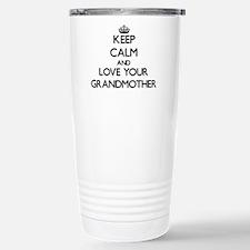 Keep Calm and Love your Grandmother Travel Mug