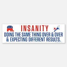 Political Insanity Bumper Bumper Bumper Sticker