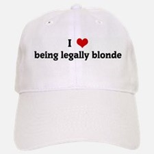 I Love being legally blonde Baseball Baseball Cap