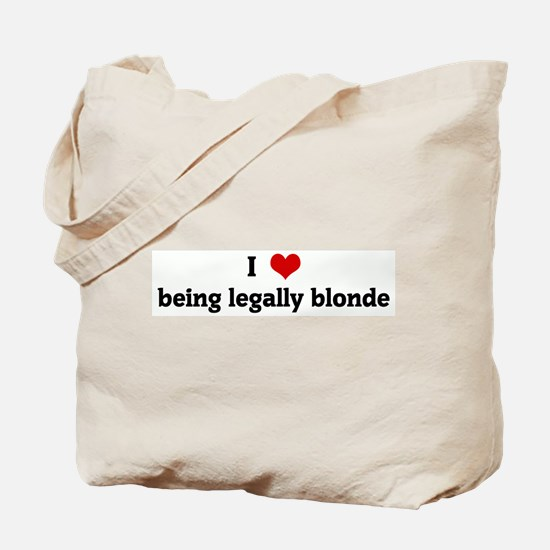 I Love being legally blonde Tote Bag