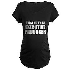 Trust Me, I'm An Executive Producer Maternity T-Sh