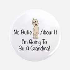 "No Butts Grandma To Be 3.5"" Button"