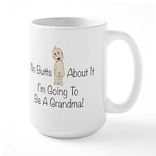 No Butts Grandma To Be Mugs