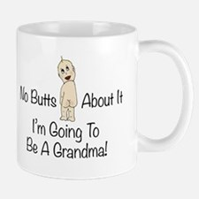 No Butts Grandma To Be Mugs