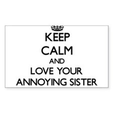 Keep Calm and Love your Annoying Sister Decal
