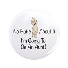 "Baby Butt Aunt To Be 3.5"" Button"