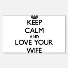 Keep Calm and Love your Wife Decal