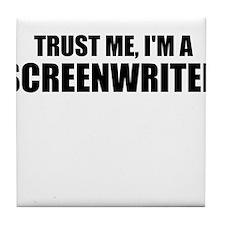 Trust Me, I'm A Screenwriter Tile Coaster