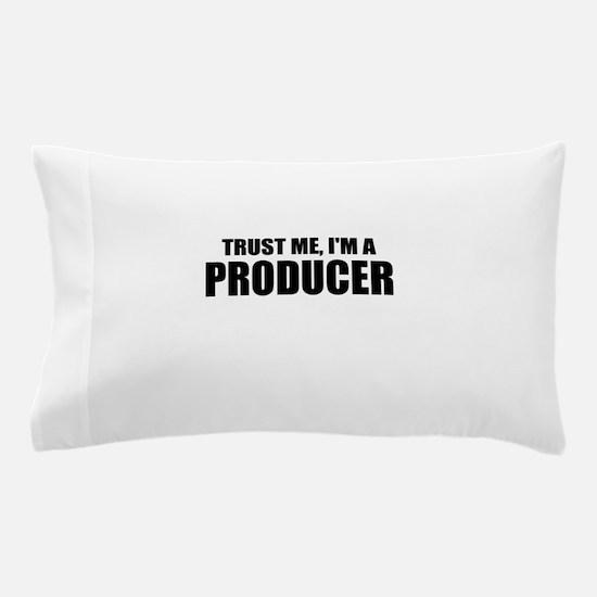 Trust Me, I'm A Producer Pillow Case