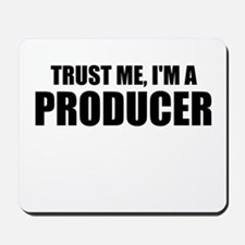 Trust Me, I'm A Producer Mousepad