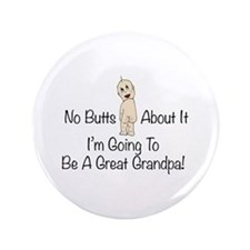 """No Butts Great Grandpa To Be 3.5"""" Button"""
