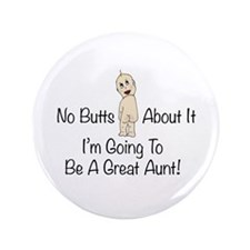 "Baby Butt Great Aunt To Be 3.5"" Button"