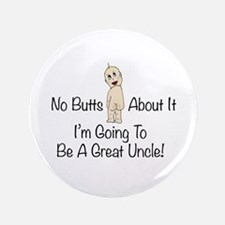 "No Butts Great Uncle To Be 3.5"" Button"