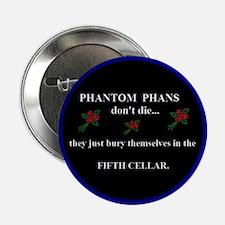 """Phantom Phans don't die ~ 2.25"""" Button (10 pa"""