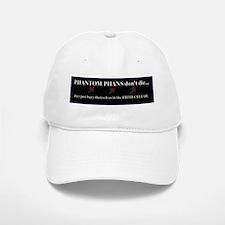 Phantom Phans don't die ~ Baseball Baseball Cap