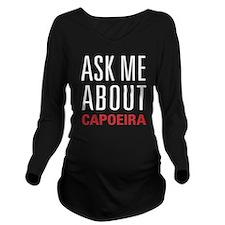 Capoeira - Ask Me Ab Long Sleeve Maternity T-Shirt