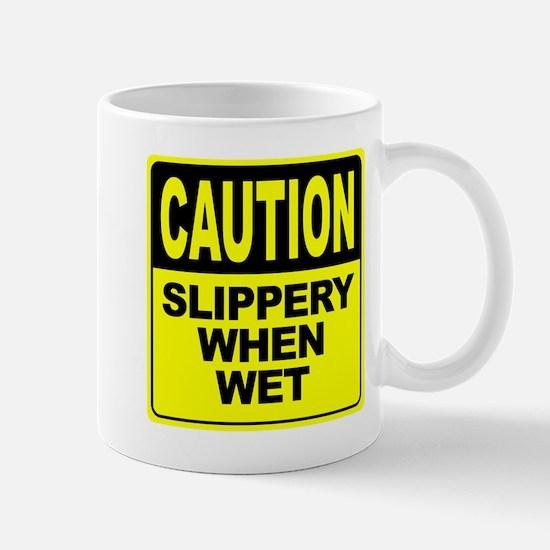 Slippery When Wet Mug