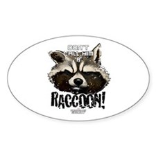 Don't Call Him a Raccoon Decal