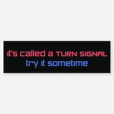 Called A Turn Signal Bumper Bumper Bumper Sticker