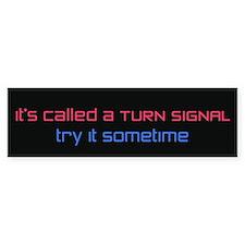 Called A Turn Signal Bumper Bumper Sticker