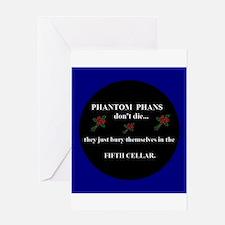 Phantom Phans Dont Die Greeting Cards