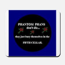 Phantom Phans Dont Die Mousepad