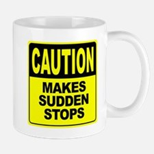 Makes Sudden Stops Mug