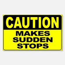 Makes Sudden Stops Wide Decal