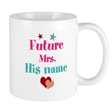 Personalize Future Mrs,___ Mug