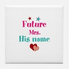 Personalize Future Mrs,___ Tile Coaster