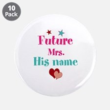 "Personalize Future Mrs,___ 3.5"" Button (10 pack)"