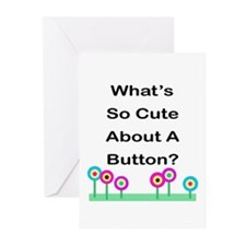 What's So Cute About A Button Greeting Cards (Pack