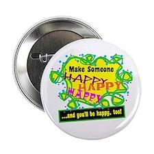 """Make Someone Happy 2.25"""" Button"""
