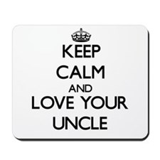Keep Calm and Love your Uncle Mousepad