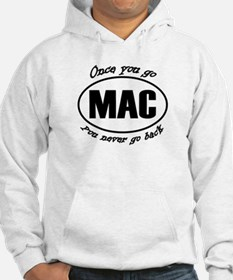 Once You Go Mac You Never Go Back Hoodie