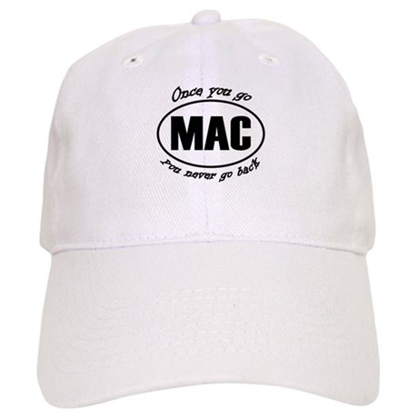 Once You Go Mac You Never Go Back Cap