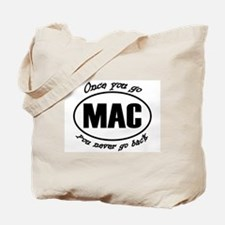 Once You Go Mac You Never Go Back Tote Bag