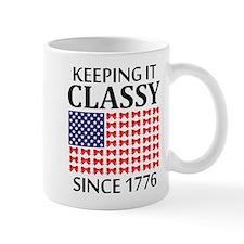 Keeping It Classy Since 1776 Mugs