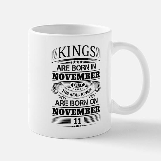Real Kings Are Born On November 11 Mugs