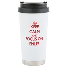 Keep Calm and focus on Emilee Travel Mug