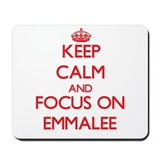Keep Calm and focus on Emmalee Mousepad