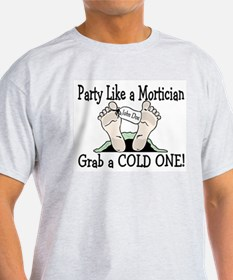 Party Like a Mortician T-Shirt