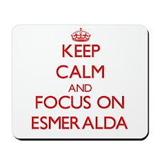 Keep Calm and focus on Esmeralda Mousepad