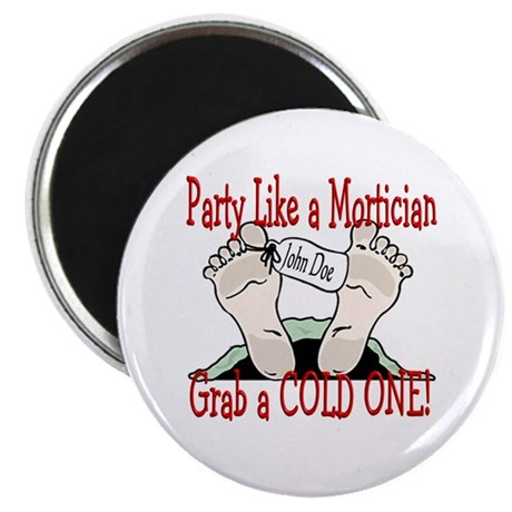 Party Like a Mortician Magnet