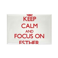 Keep Calm and focus on Esther Magnets