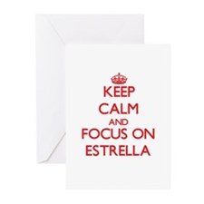 Keep Calm and focus on Estrella Greeting Cards
