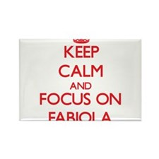 Keep Calm and focus on Fabiola Magnets